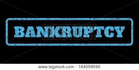 Light Blue rubber seal stamp with Bankruptcy text. Vector message inside rounded rectangular banner. Grunge design and unclean texture for watermark labels. Horisontal emblem on a black background.
