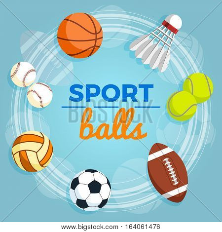 Set of colorful sport balls at a blue background. Balls for rugby, volleyball, basketball, football, baseball, tennis and badminton shuttlecock. Vector Illustration