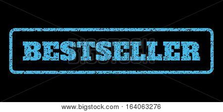 Light Blue rubber seal stamp with Bestseller text. Vector caption inside rounded rectangular shape. Grunge design and unclean texture for watermark labels. Horisontal sign on a black background.