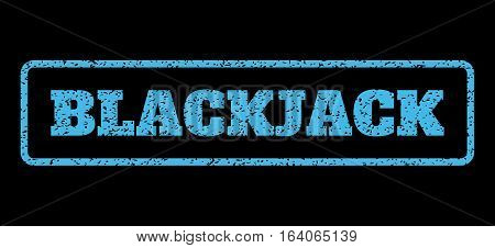 Light Blue rubber seal stamp with Blackjack text. Vector tag inside rounded rectangular banner. Grunge design and dust texture for watermark labels. Horisontal sticker on a black background.
