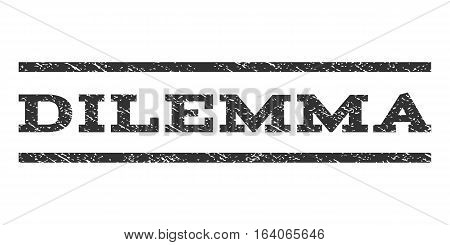 Dilemma watermark stamp. Text caption between horizontal parallel lines with grunge design style. Rubber seal gray stamp with dirty texture. Vector ink imprint on a white background.