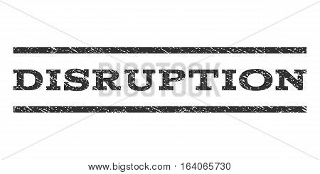 Disruption watermark stamp. Text caption between horizontal parallel lines with grunge design style. Rubber seal gray stamp with dust texture. Vector ink imprint on a white background.