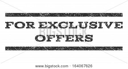 For Exclusive Offers watermark stamp. Text caption between horizontal parallel lines with grunge design style. Rubber seal gray stamp with dust texture. Vector ink imprint on a white background.