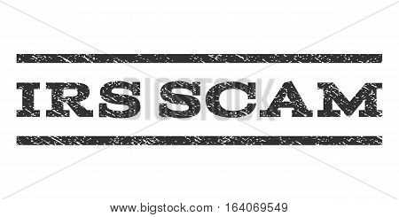 Irs Scam watermark stamp. Text caption between horizontal parallel lines with grunge design style. Rubber seal gray stamp with scratched texture. Vector ink imprint on a white background.