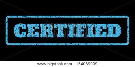 Light Blue rubber seal stamp with Certified text. Vector tag inside rounded rectangular frame. Grunge design and scratched texture for watermark labels. Horisontal sign on a black background.