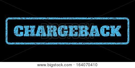 Light Blue rubber seal stamp with Chargeback text. Vector tag inside rounded rectangular shape. Grunge design and unclean texture for watermark labels. Horisontal sign on a black background.