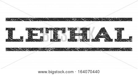 Lethal watermark stamp. Text tag between horizontal parallel lines with grunge design style. Rubber seal gray stamp with scratched texture. Vector ink imprint on a white background.