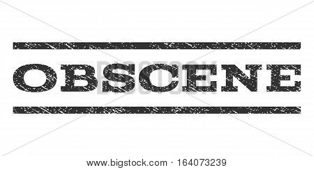 Obscene watermark stamp. Text tag between horizontal parallel lines with grunge design style. Rubber seal gray stamp with dust texture. Vector ink imprint on a white background.