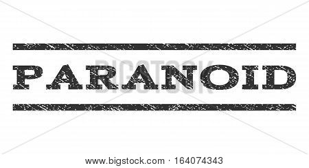Paranoid watermark stamp. Text caption between horizontal parallel lines with grunge design style. Rubber seal gray stamp with scratched texture. Vector ink imprint on a white background.