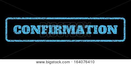 Light Blue rubber seal stamp with Confirmation text. Vector tag inside rounded rectangular frame. Grunge design and dust texture for watermark labels. Horisontal sticker on a black background.