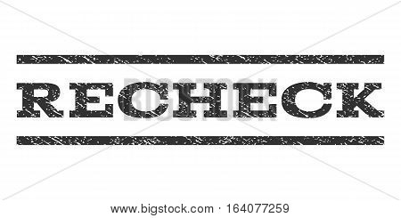Recheck watermark stamp. Text tag between horizontal parallel lines with grunge design style. Rubber seal gray stamp with scratched texture. Vector ink imprint on a white background.
