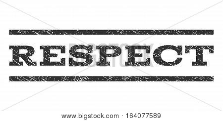Respect watermark stamp. Text caption between horizontal parallel lines with grunge design style. Rubber seal gray stamp with unclean texture. Vector ink imprint on a white background.