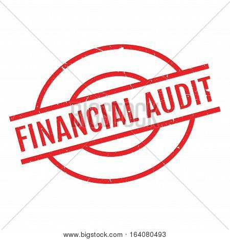 Financial Audit rubber stamp. Grunge design with dust scratches. Effects can be easily removed for a clean, crisp look. Color is easily changed.