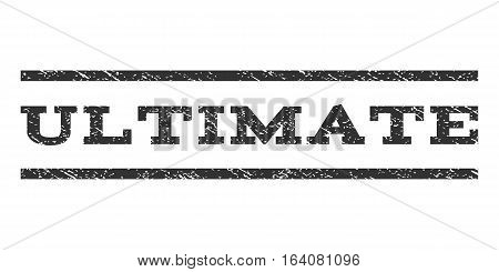 Ultimate watermark stamp. Text tag between horizontal parallel lines with grunge design style. Rubber seal gray stamp with unclean texture. Vector ink imprint on a white background.