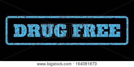Light Blue rubber seal stamp with Drug Free text. Vector message inside rounded rectangular frame. Grunge design and dust texture for watermark labels. Horisontal sign on a black background. poster