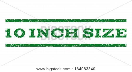 10 Inch Size watermark stamp. Text caption between horizontal parallel lines with grunge design style. Rubber seal green stamp with dirty texture. Vector ink imprint on a white background.