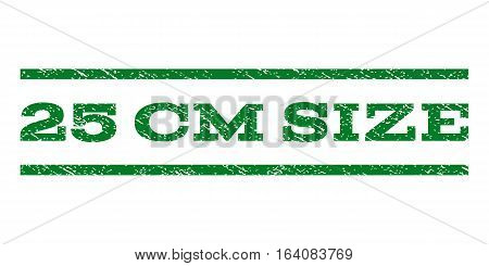 25 cm Size watermark stamp. Text caption between horizontal parallel lines with grunge design style. Rubber seal green stamp with dirty texture. Vector ink imprint on a white background.