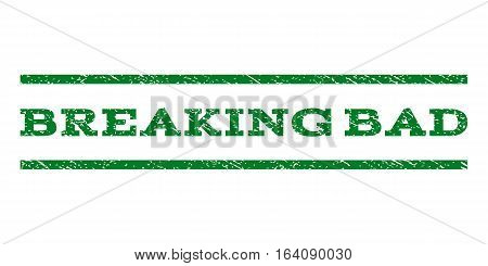 Breaking Bad watermark stamp. Text tag between horizontal parallel lines with grunge design style. Rubber seal green stamp with unclean texture. Vector ink imprint on a white background.