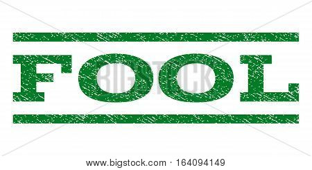 Fool watermark stamp. Text caption between horizontal parallel lines with grunge design style. Rubber seal green stamp with scratched texture. Vector ink imprint on a white background.