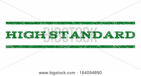 High Standard watermark stamp. Text tag between horizontal parallel lines with grunge design style. Rubber seal green stamp with dirty texture. Vector ink imprint on a white background.