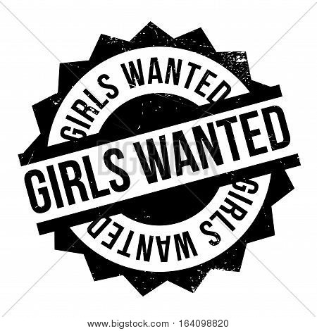 Girls Wanted rubber stamp. Grunge design with dust scratches. Effects can be easily removed for a clean, crisp look. Color is easily changed.