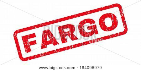 Fargo text rubber seal stamp watermark. Caption inside rounded rectangular banner with grunge design and dust texture. Slanted glyph red ink emblem on a white background.