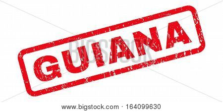 Guiana text rubber seal stamp watermark. Tag inside rounded rectangular banner with grunge design and dirty texture. Slanted glyph red ink emblem on a white background.