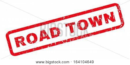 Road Town text rubber seal stamp watermark. Tag inside rounded rectangular banner with grunge design and dust texture. Slanted glyph red ink sticker on a white background.