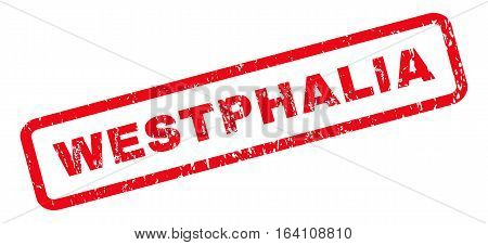 Westphalia text rubber seal stamp watermark. Tag inside rounded rectangular shape with grunge design and unclean texture. Slanted glyph red ink sticker on a white background.