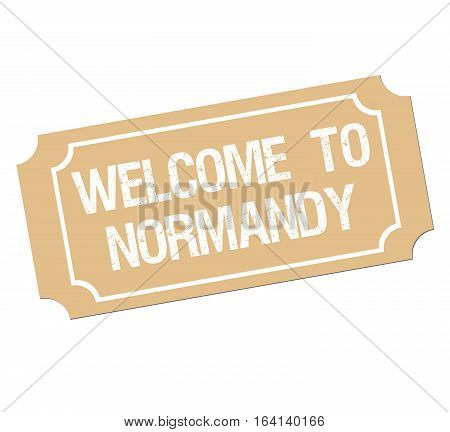 Brown ticket with text welcome to Normandy