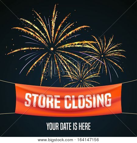 Store closing vector illustration background with firework. Template banner and design element for store closing clearance sale