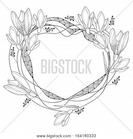 Vector round frame with ornate outline Snowdrop flowers or Galanthus isolated on white background. Floral elements for spring design and coloring book. Traditional spring flower in contour style.
