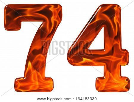 74, Seventy Four, Numeral, Imitation Glass And A Blazing Fire, Isolated On White Background