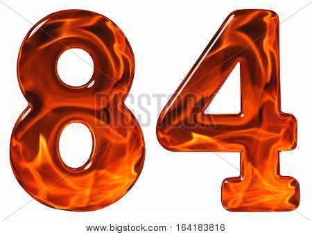 84, Eighty Four, Numeral, Imitation Glass And A Blazing Fire, Isolated On White Background