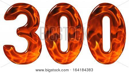 300, Three Hundred, Numeral, Imitation Glass And A Blazing Fire, Isolated On White Background