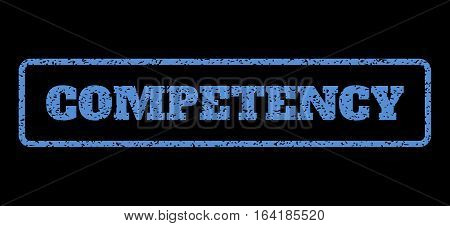 Blue rubber seal stamp with Competency text. Vector caption inside rounded rectangular banner. Grunge design and dirty texture for watermark labels. Horisontal sticker on a black background.