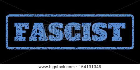 Blue rubber seal stamp with Fascist text. Vector message inside rounded rectangular frame. Grunge design and dirty texture for watermark labels. Horisontal sign on a black background.