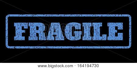 Blue rubber seal stamp with Fragile text. Vector message inside rounded rectangular banner. Grunge design and dirty texture for watermark labels. Horisontal sticker on a black background.