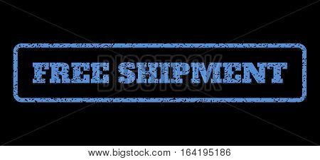 Blue rubber seal stamp with Free Shipment text. Vector message inside rounded rectangular shape. Grunge design and scratched texture for watermark labels. Horisontal sign on a black background.