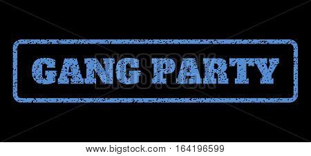 Blue rubber seal stamp with Gang Party text. Vector caption inside rounded rectangular frame. Grunge design and dust texture for watermark labels. Horisontal sign on a black background.