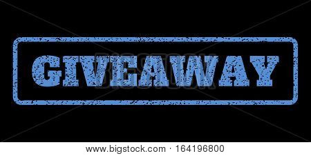 Blue rubber seal stamp with Giveaway text. Vector caption inside rounded rectangular shape. Grunge design and scratched texture for watermark labels. Horisontal sticker on a black background.
