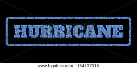Blue rubber seal stamp with Hurricane text. Vector message inside rounded rectangular banner. Grunge design and scratched texture for watermark labels. Horisontal sign on a black background.