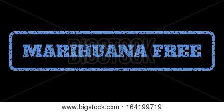 Blue rubber seal stamp with Marihuana Free text. Vector tag inside rounded rectangular frame. Grunge design and dust texture for watermark labels. Horisontal emblem on a black background.
