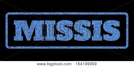 Blue rubber seal stamp with Missis text. Vector tag inside rounded rectangular banner. Grunge design and scratched texture for watermark labels. Horisontal sign on a black background.