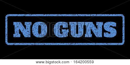 Blue rubber seal stamp with No Guns text. Vector caption inside rounded rectangular shape. Grunge design and dust texture for watermark labels. Horisontal sticker on a black background.