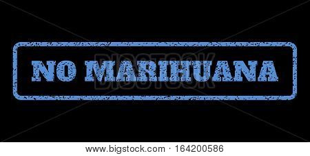 Blue rubber seal stamp with No Marihuana text. Vector message inside rounded rectangular banner. Grunge design and dust texture for watermark labels. Horisontal emblem on a black background.