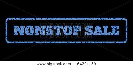 Blue rubber seal stamp with Nonstop Sale text. Vector message inside rounded rectangular shape. Grunge design and dirty texture for watermark labels. Horisontal sign on a black background.