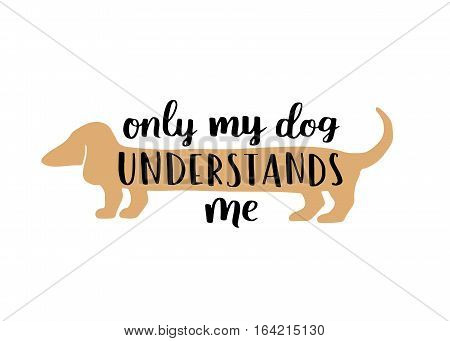 Dog Lettering.  Card With Saying About Dog. Cute Dog Hand Written Phrase For Your Design.