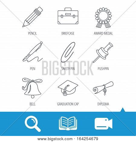 Graduation cap, pencil and diploma icons. Award medal, briefcase and bell linear signs. Pen, safety pin icons. Video cam, book and magnifier search icons. Vector