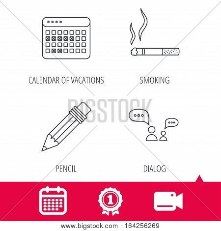 Achievement and video cam signs. Dialogue, pencil and smoking icons. Vacation calendar linear sign. Calendar icon. Vector